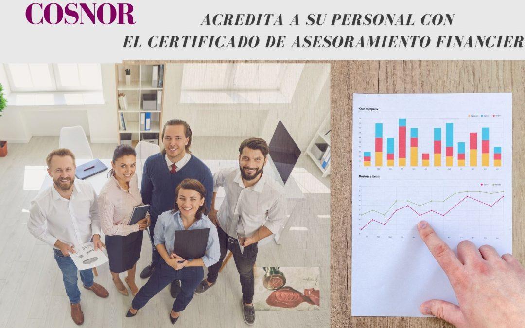 COSNOR CORREDURÍA DE SEGUROS acredita a su Personal con el Certificado de Asesoramiento Financiero